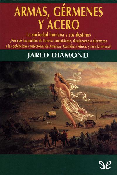 «Armas, gérmenes y acero», de Jared Diamond es un poderoso libro antirracista. ¿Por qué no le encanta a la izquierda?
